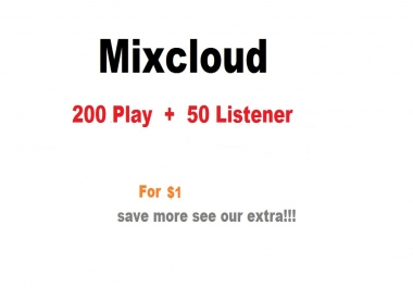200 play + 50 listener for mixcloud track