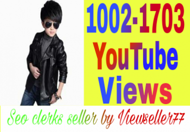 Instant start 1002 to 1703 YouTube views non drop refill guaranteed in 12-72 hours delivery