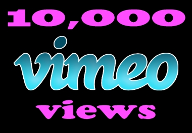 Instant 10,000 Vimeo Views in 12-24 Hours