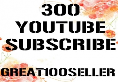 300 YouTube subscribers nondrop lifetime guarantee