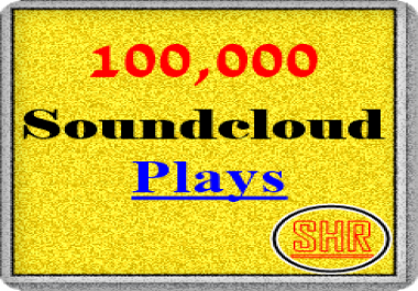 100,000 Soundcloud Plays to Your Soundcloud music