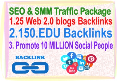 SEO & SMM Traffic Package -25 Web 2.0 Blogs Backlinks- 150 .edu Backlinks- Promotion 10 Million social people