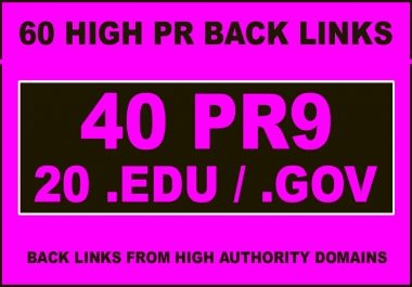 60 Backlinks Exclusively 40 Pr9 + 20 EDU GOV High DA 70+Trust Authority Perfect Backlinks