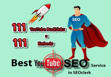 111 Y0UTUBE BackLinks 111 Embeds + 55 Social Signal - Organic Promotion for your Video