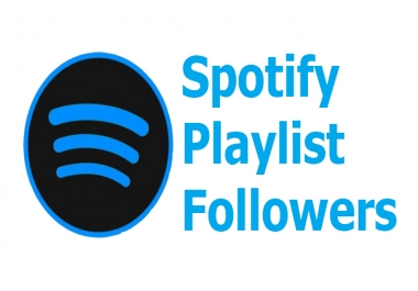100+ Spotify Followers or 100+ Spotify Playlist Followers Real Active Non Drop