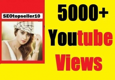 5000+ Youtube Views High Quality and safe