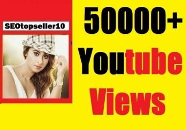 50000+ YouTube vie ws fully safe, High quality fast and non drop