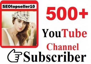 500+ Youtube channel subscribers non drop guaranteed