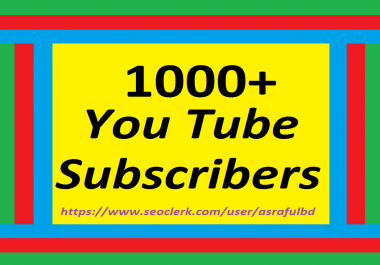 1000+Youtube Subs cribers Channel Promotimon Non drop  Guaranteed