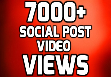 Add Fast 7000+ HIGH QUALITY Views NON DROP SOCIAL MEDIA POST