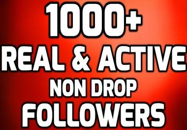 GET Instant 1000+ Real And Active Followers to your Account