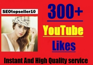 Instant start 300+ YouTube Likes non drop, safe and very fast just