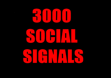 3000 HQ SOCIAL SIGNALS BEST CPA MARKETING PACKAGE FROM BEST SOCIAL MEDIA WEBSITE.