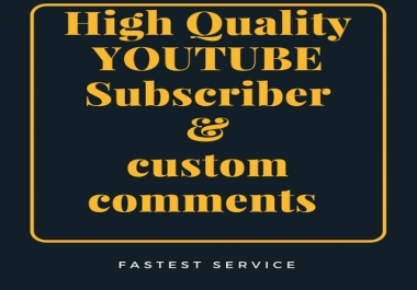 100+ HQ YT Custom Comments & 300+ World Wide Subscribers