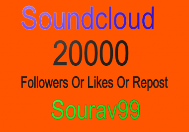 Soundcloud 20000 Followers Or Likes Or Repost