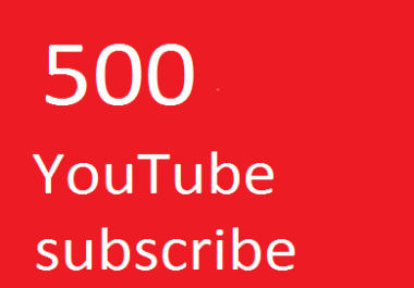500 YouTube Subscber  real or  Manually non dorp  and 12 hours complete