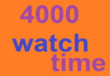 4000 YouTube  real watch  time  and 10-12 days  complete