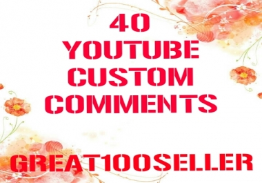 Great offer 40 YouTube custom comments
