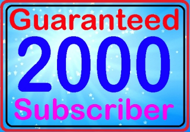 Instant start 2000+ non drop sub-scribes fully safe and real active service