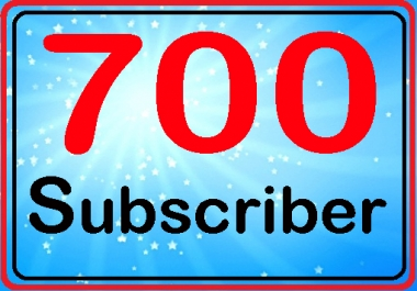 Give you 700 subscriber fully safe and real active non drop service