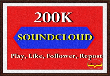 200K Soundcloud Play Or 50 Follower Or Likes Or Repost