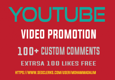 Instant provide you 100+ Real and active Youtube custom comment