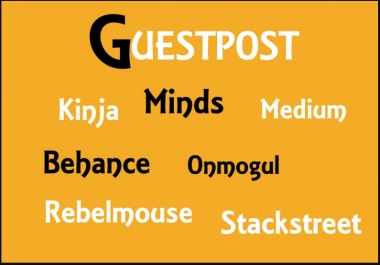 Publish your Guest post on Rebelmouse, Playbuzz Medium, Behance, Minds, Kinja,