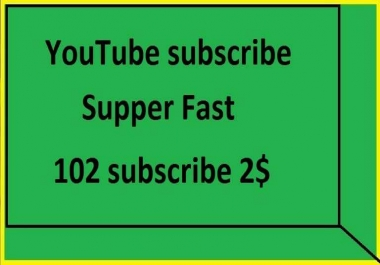 102 Subscribe very cheap fast