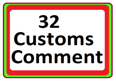 Super offer 32 Customs Comments and 25 extra like add  very fast order completed