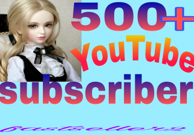 Real SUBSCRIBER 500+ Non-Drop Guaranteed within 5-10 hours