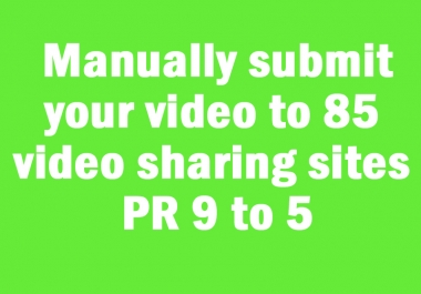 Manually submit your video to 85 video sharing sites PR 9 to 5