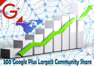 Provide You 300 Google Plus Largest Community Share
