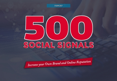 Most Powerful 500 Social Signals SEO Backlinks - Effective Best 5 Monster Services