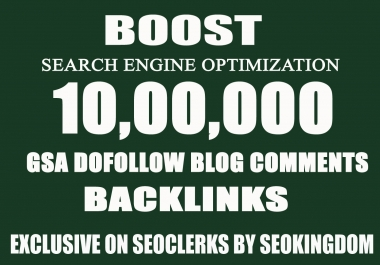 1 Million (Over) GSA SER Verified Dofollow Blog Comment SEO Backlinks