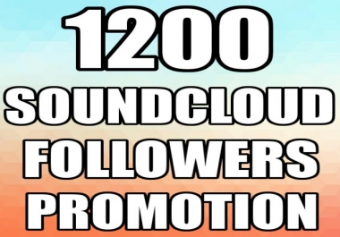 Super Fast 1200+ SOUNDCLOUD Followers Promotion