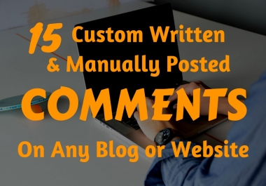 High Quality 15 Custom Written Comments On Your Blog Or Website
