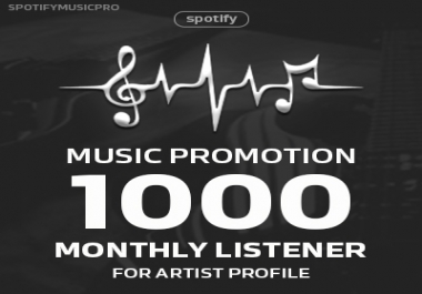 Express 1000 Monthly Listeners for Artist Profile - Best Music Marketer to Active Audience