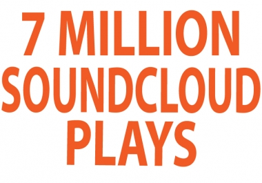 7 millions soundcloud Plays, 150 followers, 100 likes, 100 reposts and 50 comments