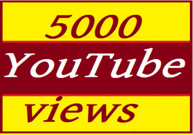 5000+ YouTube  Vi'ews Non Drop Refill Guaranteed and Instant start 4-6 hours