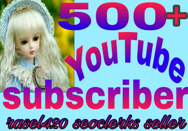 Add 500+ Real, safe and non drop yt Subs & 200+ Lk bonus Instant Start