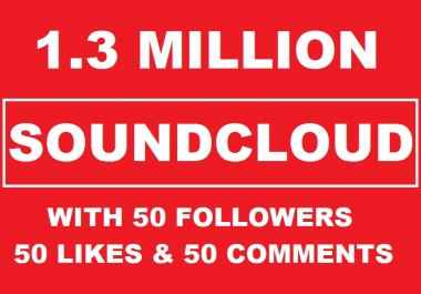 1.3 Million Soundcloud Plays With 50 followers, 50 Likes & 50 Custom comments