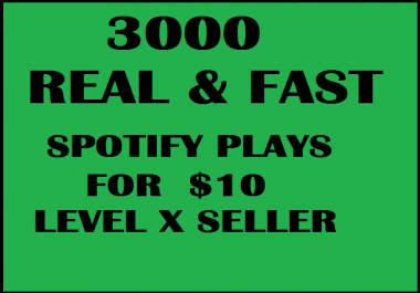 3000 REAL AND FAST SP0TlFY STREAMS