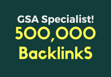 GSA Specialist Quality Backlinks  Provide 500,000 Gsa,Ser, Backlinks For Ranking Website