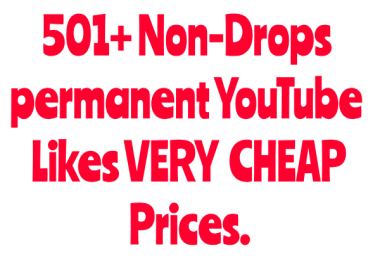 501+ Non-Drops permanent YouTube  Likes VERY CHEAP PRICES