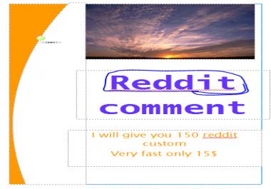 Very fast 150 Reddit custom comment fast