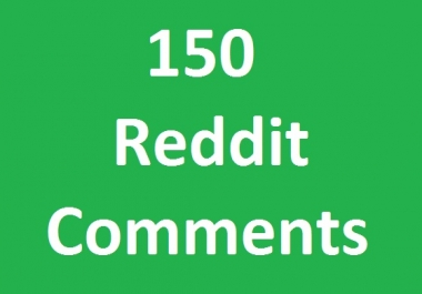 Very fast 150 Reddit custom comment fast add in 3-4 hours