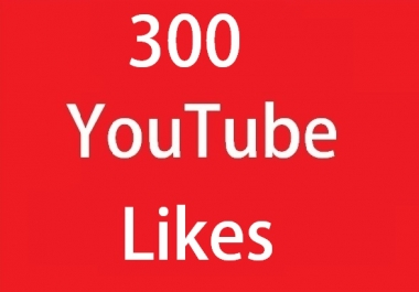 Instan 300+ Real YouTube video Likes very fast add
