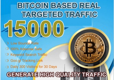 Deliver 3000 Super Targeted Bitcoin/Cryptocurrency Related Visitors