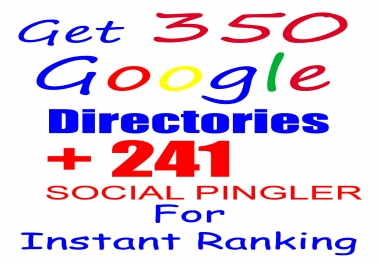 GET 350 google verified directories + 241 social pingler for instant ranking