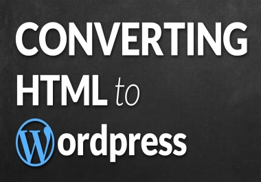 do convert Html to WordPress for 24 hours
